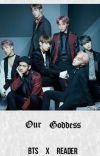 Our Goddess (BTS x Idol!reader) cover