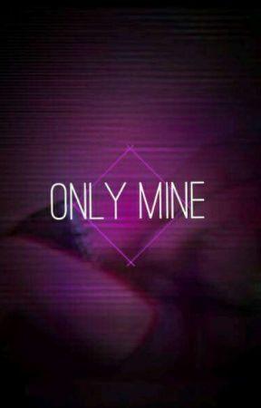 Only Mine by sweetnochu