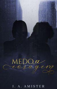 Medo, a Coragem [COMPLETO] cover