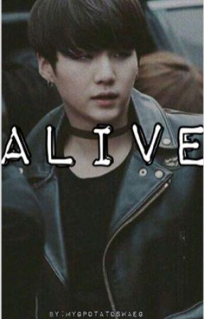 Alive ( Min Yoongi X Reader ) by mygpotatoswaeg