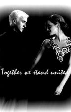 Draco Together we stand united *** UNDER REVIEW DUE TO BEING WRONG IN PARTS**** by LillyTaylors