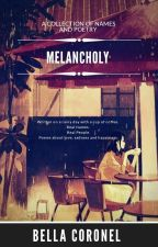 Melancholy | A collection of names and poetry by bellacoronel91