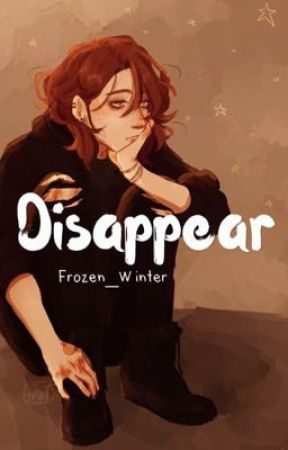 Disappear {Sincerely, Me, Sequel} by Frozen_Winter