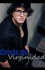 Crisis de Virginidad (Christopher y Tú) | Adaptada by nathp93