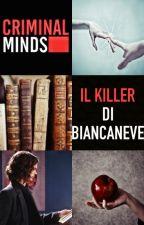Il Killer di Biancaneve - Criminal Minds by virgily