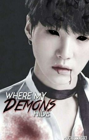 Where My Demons Hide (Yoongi) [ON HOLD] by MochiSwag93