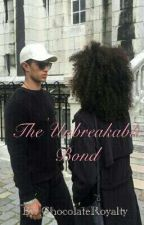The Unbreakable Bond [BWWM] by -ChocolateRoyalty-