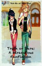 Truth or Dare~ A Miraculous Love Story |COMPLETE| by Wish-On-A-Blue-Moon