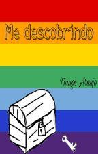 Me descobrindo by ThiagoAraujoo