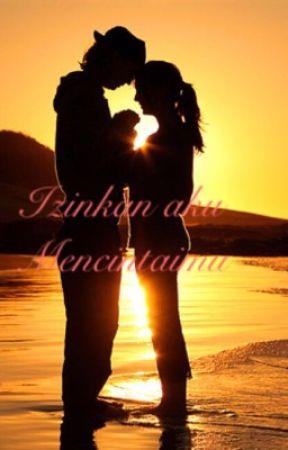 Izinkan Aku Mencintaimu by SyahsyahIrahms