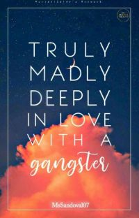 Truly ,Madly, Deeply inlove with a Gangster  cover
