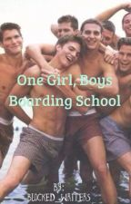 One Girl, Boys Boarding School by blocked_writers