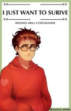 I Just Want To Survive   Michael X Reader   by musee_