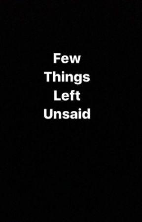 Few Things Left Unsaid  by mahxnoorx