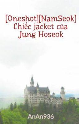 [NamSeok] Chiếc jacket của Jung Hoseok
