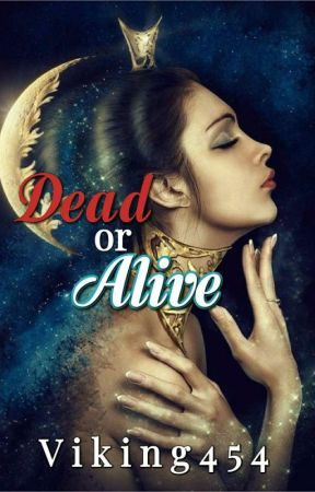 Dead or Alive (Complete) by Viking454