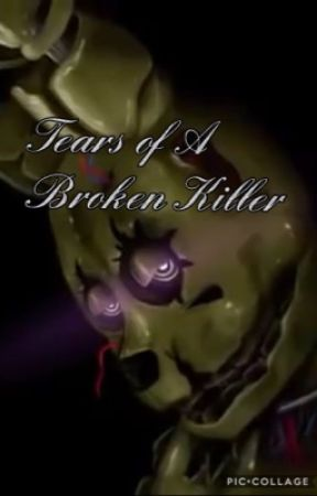 Tears of a Broken Killer  (VINCENT X READER) by fnaffinatic27