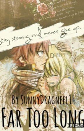 Far Too Long by SunnyDragneel14