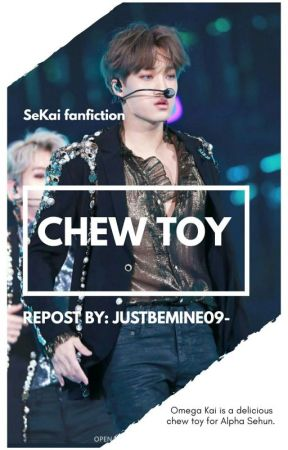 Chew Toy    SeKai [Completed] by justbemine09-