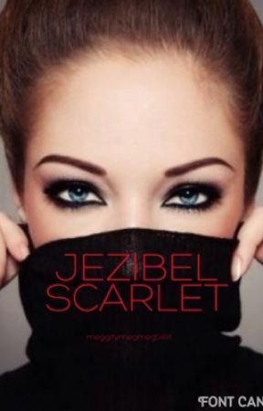 Jezibel Scarlet (RE-WRITING) by meggitymegmeg0491