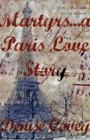 Martyrs, a Paris love story by DeniseCovey