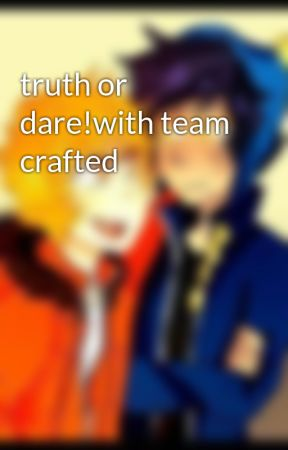 truth or dare!with team crafted by Brylovesfrenchfries