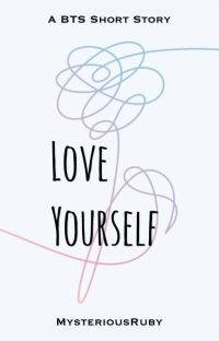 LOVE YOURSELF (A BTS Short Story) cover