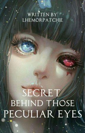 Secret behind those Peculiar Eyes by LhemorPatchie