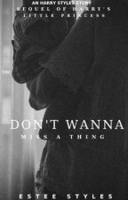 Don't Wanna Miss A Thing [Harry's Little Princess Sequel] [hs] by EsteeStyles