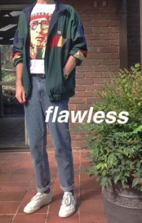 Flawless // Hody by justshadowme