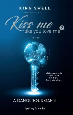 kiss me like you love me VOL.2 Sperling&Kupfer IN LIBRERIA by Kira_Shell