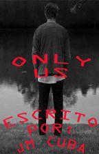 Only Us. by JoseGregorioManzaner