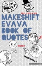 Makeshift Evava book of quotes by Prickly_Pear46