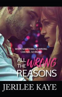 All the Wrong Reasons cover