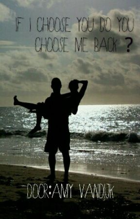 if i choose you,do you choose me back? by DeBaksteen