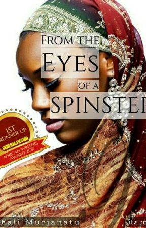 FROM THE EYES OF A SPINSTER√ (Not Edited) by Mjaayy_