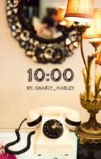 10:00|| ✔️ by cloudy-bitch