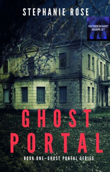 Ghost Portal ✔ (#1 in the GHOST PORTAL series)