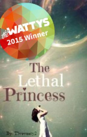 The Lethal Princess (Completed) Wattys2015 Winner by tlwsweety2