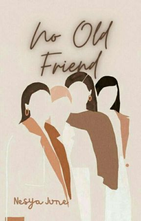 No Old Friend by nsyahyani