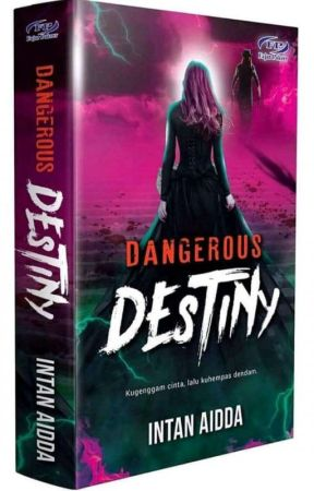 DANGEROUS DESTINY by intanaidda_novelis