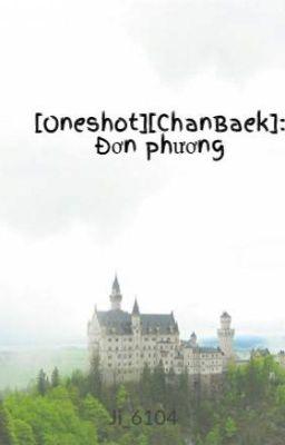 [Oneshot][ChanBaek]: Đơn phương