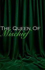 The Queen of Mischief - Loki x Reader by GoddesOfMischief