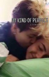 My Kind of Perfect // raryn [COMPLETED] by softbbyhobi