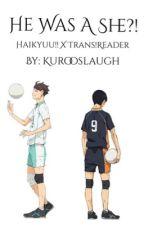 He Was A She?! // Kageyama X Trans!Reader x Oikawa by gay_silence