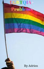 LGBTQIA+ Problems by Osokuri