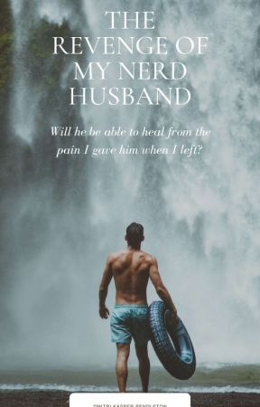 THE REVENGE OF MY NERD HUSBAND (Under Revision) by KayeEinstein