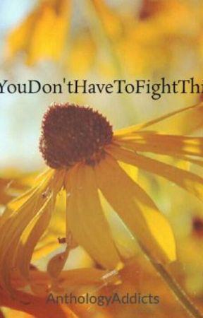 #YouDon'tHaveToFightThisAlone by AnthologyAddicts