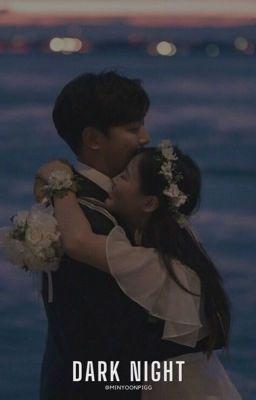 Đọc truyện [Imagine][Jungkook] Dark Night