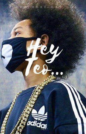 Hey Teo... by 1-800choke-dat-hoe